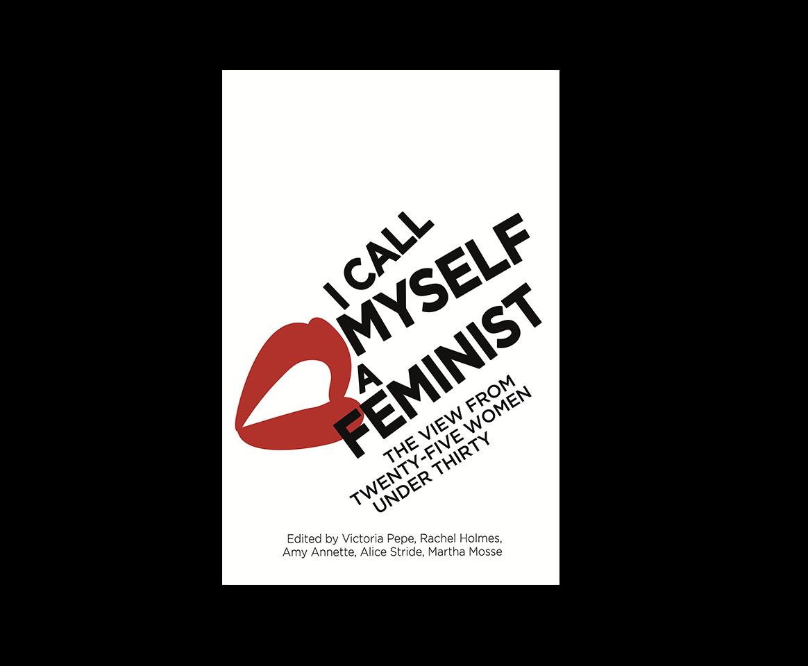 I call myself a feminist  F Word Feminism