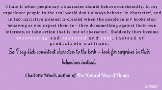 Charlotte Wood, author of The Natural Way of Things, on how to keep narrative interest through characterisation