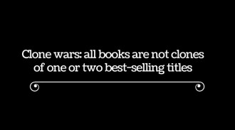 All books should not be clones of best-selling titles.
