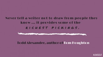 Todd Alexander: on drawing from reality in your writing