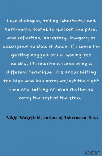Vikki Wakefield on the techniques she uses when it comes to pacing in her writing