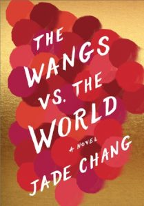 Book rec: The Wangs vs The World by Jade Chang