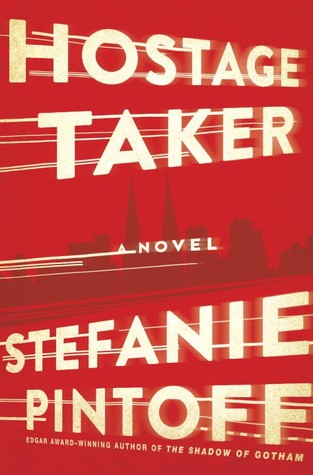Hostage Taker By Stefanie Pintoff Book Reviw