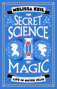 Waiting on Wednesday The Secret Science of Magic by Melissa Keil