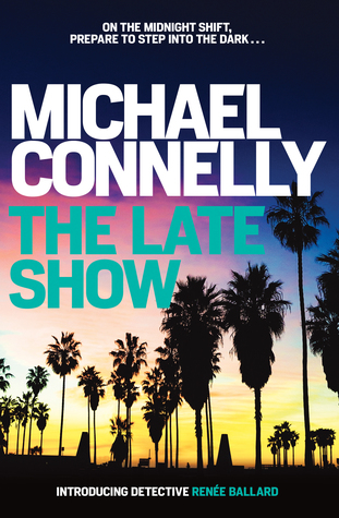 The Late Show by Michael Connelly Book review