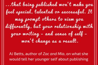 AJ Betts on what she would tell her younger self about publishing