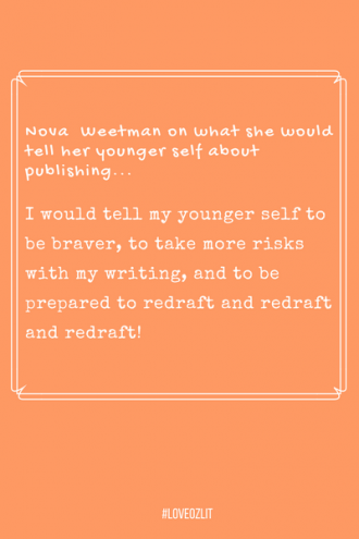 #LoveOzLit: Nova Weetman on the advice she would give her younger self about publishing
